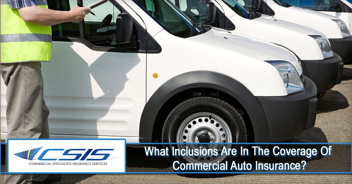 Safe Auto Customer Service >> What Inclusions Are In The Coverage Of Commercial Auto Insurance